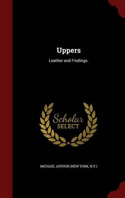Uppers: Leather and Findings.