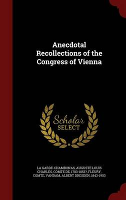 Anecdotal Recollections of the Congress of Vienna