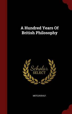 A Hundred Years of British Philosophy