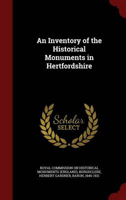 An Inventory of the Historical Monuments in Hertfordshire