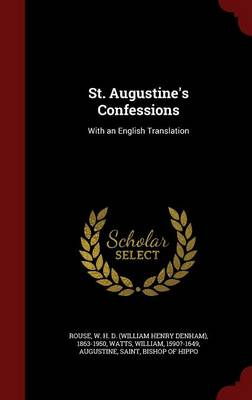 St. Augustine's Confessions: With an English Translation