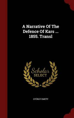 A Narrative of the Defence of Kars ... 1855. Transl