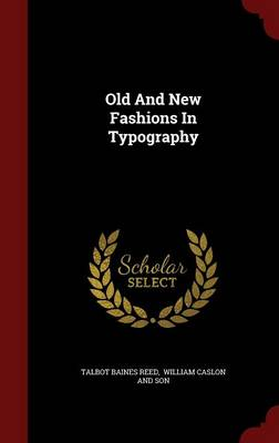Old and New Fashions in Typography