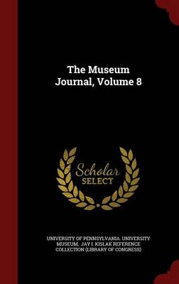 The Museum Journal, Volume 8