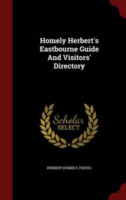 Homely Herbert's Eastbourne Guide and Visitors' Directory