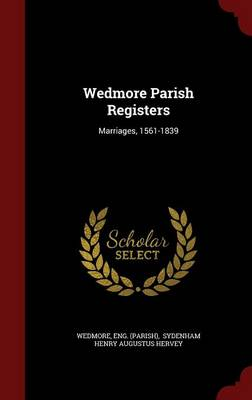 Wedmore Parish Registers: Marriages, 1561-1839