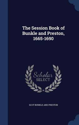 The Session Book of Bunkle and Preston, 1665-1690
