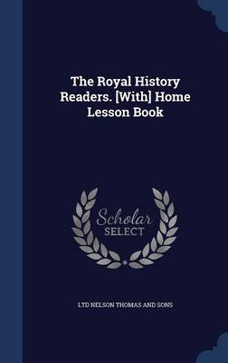 The Royal History Readers. [With] Home Lesson Book