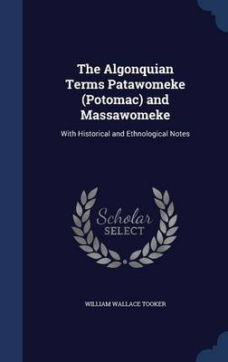 The Algonquian Terms Patawomeke (Potomac) and Massawomeke: With Historical and Ethnological Notes