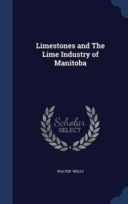 Limestones and the Lime Industry of Manitoba