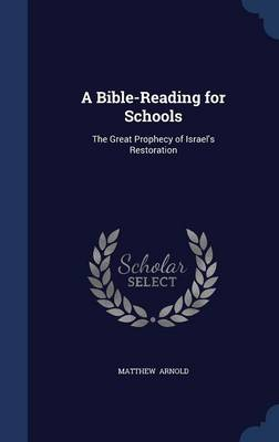 A Bible-Reading for Schools: The Great Prophecy of Israel's Restoration