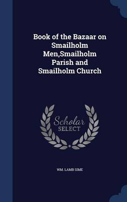 Book of the Bazaar on Smailholm Men, Smailholm Parish and Smailholm Church