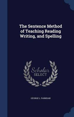 The Sentence Method of Teaching Reading Writing, and Spelling