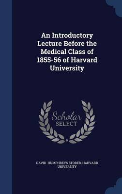 An Introductory Lecture Before the Medical Class of 1855-56 of Harvard University