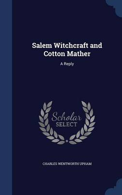 Salem Witchcraft and Cotton Mather: A Reply