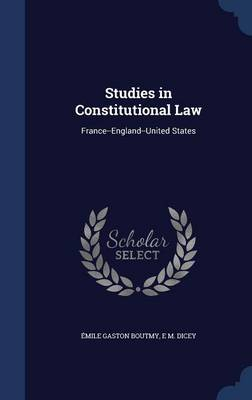 Studies in Constitutional Law: France--England--United States