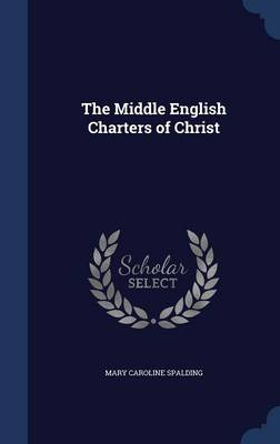 The Middle English Charters of Christ