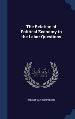 The Relation of Political Economy to the Labor Questions