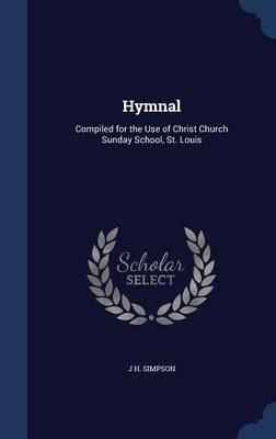 Hymnal: Compiled for the Use of Christ Church Sunday School, St. Louis