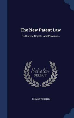 The New Patent Law: Its History, Objects, and Provisions
