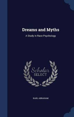 Dreams and Myths: A Study in Race Psychology