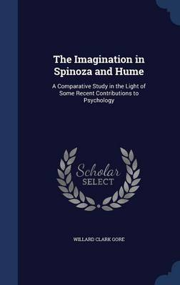 The Imagination in Spinoza and Hume: A Comparative Study in the Light of Some Recent Contributions to Psychology