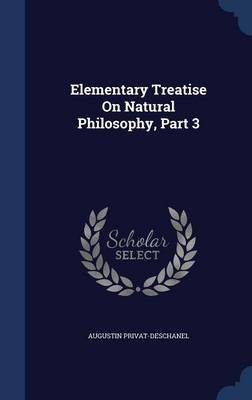 Elementary Treatise on Natural Philosophy, Part 3