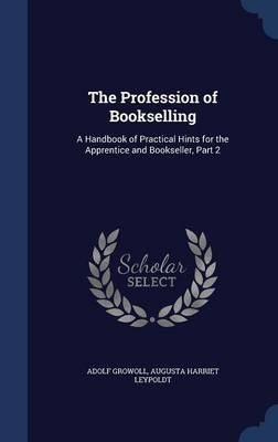 The Profession of Bookselling: A Handbook of Practical Hints for the Apprentice and Bookseller, Part 2