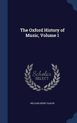 The Oxford History of Music, Volume 1