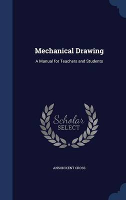 Mechanical Drawing: A Manual for Teachers and Students