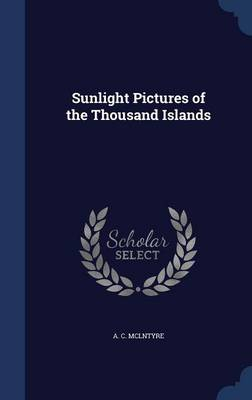 Sunlight Pictures of the Thousand Islands