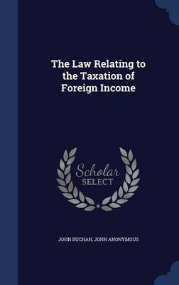 The Law Relating to the Taxation of Foreign Income
