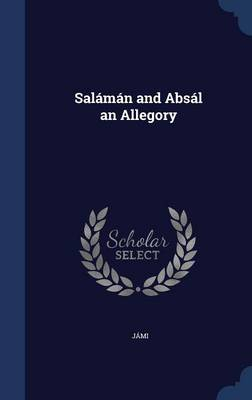 Salaman and Absal an Allegory