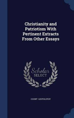 Christianity and Patriotism with Pertinent Extracts from Other Essays