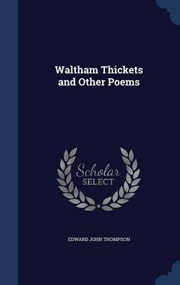 Waltham Thickets and Other Poems