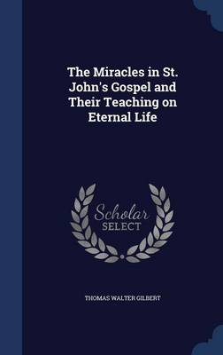 The Miracles in St. John's Gospel and Their Teaching on Eternal Life