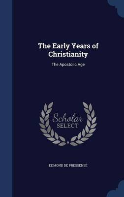 The Early Years of Christianity: The Apostolic Age