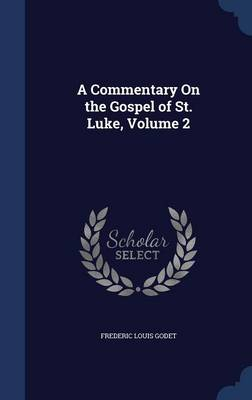 A Commentary on the Gospel of St. Luke, Volume 2
