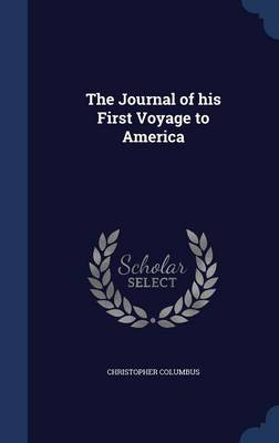 The Journal of His First Voyage to America