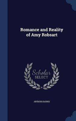 Romance and Reality of Amy Robsart