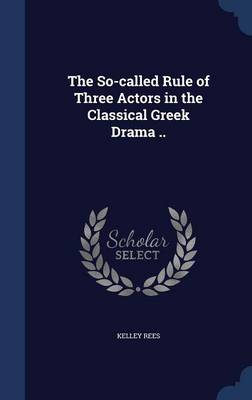 The So-Called Rule of Three Actors in the Classical Greek Drama ..