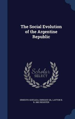 The Social Evolution of the Argentine Republic