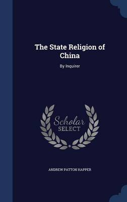 The State Religion of China: By Inquirer