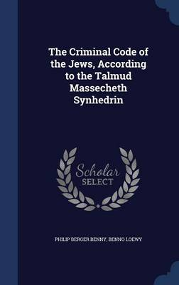 The Criminal Code of the Jews, According to the Talmud Massecheth Synhedrin