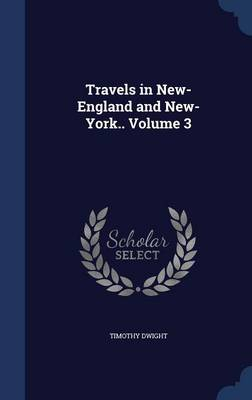 Travels in New-England and New-York.. Volume 3