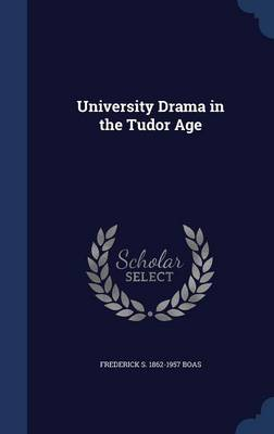 University Drama in the Tudor Age