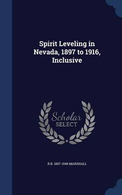 Spirit Leveling in Nevada, 1897 to 1916, Inclusive