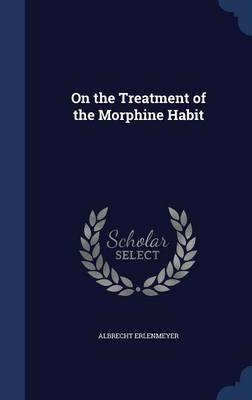 On the Treatment of the Morphine Habit