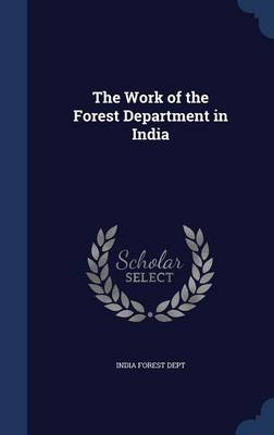 The Work of the Forest Department in India