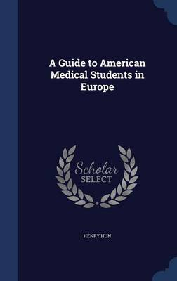 A Guide to American Medical Students in Europe